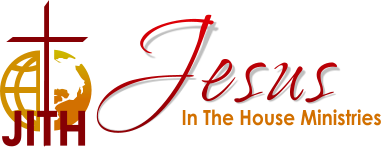 Jesus in the House Ministries (JITH Ministries)